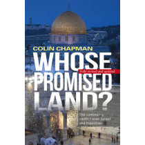 Whose Promised Land?: The continuing conflict over Israel and Palestine by Colin Chapman, 9780745970257