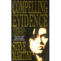 Compelling Evidence by Steve Martini, 9780747239895