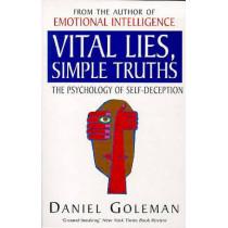 Vital Lies, Simple Truths: The Psychology of Self-deception by Daniel Goleman, 9780747534990