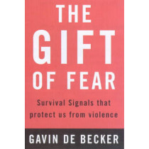 The Gift of Fear: Survival Signals That Protect Us from Violence by Gavin de Becker, 9780747538356