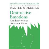 Destructive Emotions by Daniel Goleman, 9780747561828