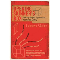 Opening Skinner's Box: Great Psychological Experiments of the Twentieth Century by Lauren Slater, 9780747568605