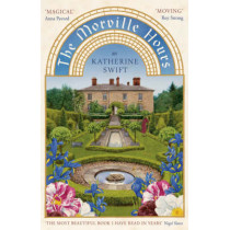 The Morville Hours: The Story of a Garden by Katherine Swift, 9780747598237