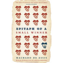 Epitaph of a Small Winner by Machado de Assis, 9780747599043