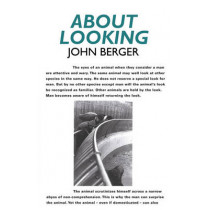 About Looking by John Berger, 9780747599579