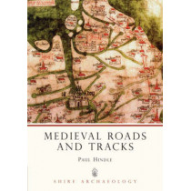 Medieval Roads and Tracks by Paul Hindle, 9780747803904