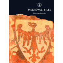 Medieval Tiles by Hans van Lemmen, 9780747804635
