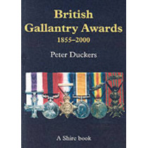 British Gallantry Awards, 1855-2000 by Peter Duckers, 9780747805168