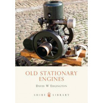 Old Stationary Engines by David W. Edgington, 9780747805946