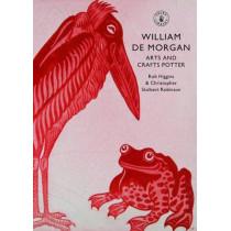 William De Morgan: Arts and Crafts Potter by Rob Higgins, 9780747807384