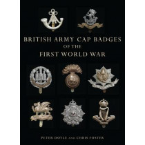 British Army Cap Badges of the First World War by Peter Doyle, 9780747807971