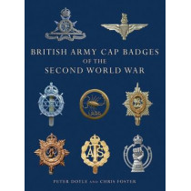 British Army Cap Badges of the Second World War by Peter Doyle, 9780747810919