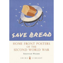 Home Front Posters: of the Second World War by Susannah Walker, 9780747811428