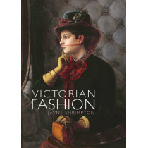 Victorian Fashion by Jayne Shrimpton, 9780747815082
