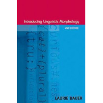 Introducing Linguistic Morphology by Laurie Bauer, 9780748617050