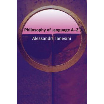 Philosophy of Language A-Z by Alessandra Tanesini, 9780748622290