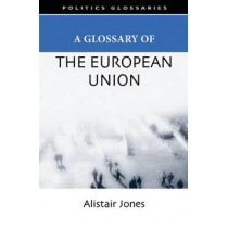 A Glossary of the European Union by Alistair Jones, 9780748625765