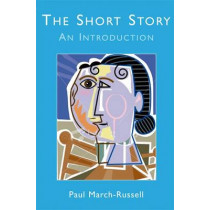 The Short Story: An Introduction by Paul March-Russell, 9780748627745