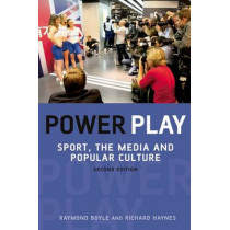 Power Play: Sport, the Media and Popular Culture by Raymond Boyle, 9780748635931