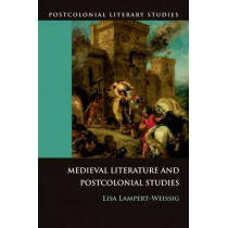 Medieval Literature and Postcolonial Studies by Lisa Lampert-Weissig, 9780748637171