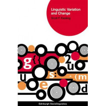 Linguistic Variation and Change by Scott F. Kiesling, 9780748637621