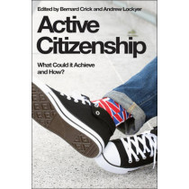 Active Citizenship: What Could it Achieve and How? by Sir Bernard Crick, 9780748638673