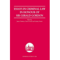 Essays in Criminal Law in Honour of Sir Gerald Gordon by James Chalmers, 9780748640706