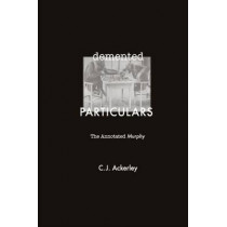 Demented Particulars: The Annotated 'Murphy' by Chris Ackerley, 9780748641505