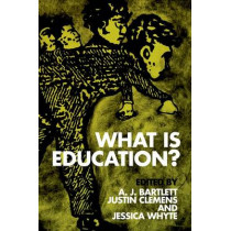 What Is Education? by Adjunct Research Fellow at the Research Unit in European Philosophy A J Bartlett, 9780748675333