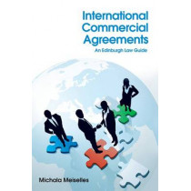 International Commercial Agreements: An Edinburgh Law Guide by Michala Meiselles, 9780748679041
