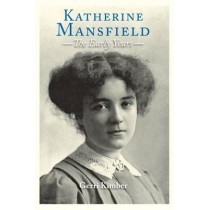 Katherine Mansfield - The Early Years: The Early Years by Gerri Kimber, 9780748681457