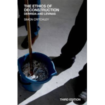 The Ethics of Deconstruction: Derrida and Levinas by Simon Critchley, 9780748689323