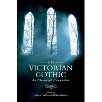 The Victorian Gothic: An Edinburgh Companion by Andrew Smith, 9780748691166