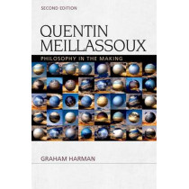 Quentin Meillassoux: Philosophy in the Making by Graham Harman, 9780748693450