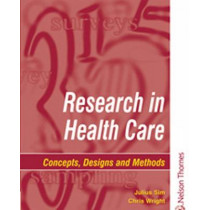 Research in Health Care: Concepts, Designs and Methods by Julius Sim, 9780748737185