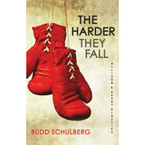 The Harder They Fall by Budd Schulberg, 9780749013073