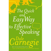 The Quick And Easy Way To Effective Speaking by Dale Carnegie, 9780749305772