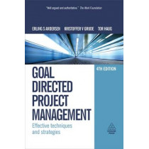 Goal Directed Project Management: Effective Techniques and Strategies by Erling S. Andersen, 9780749453343