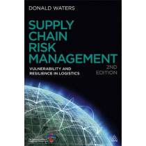 Supply Chain Risk Management: Vulnerability and Resilience in Logistics by Donald Waters, 9780749463939