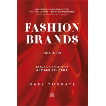 Fashion Brands: Branding Style from Armani to Zara by Mark Tungate, 9780749464462
