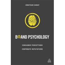 Brand Psychology: Consumer Perceptions, Corporate Reputations by Jonathan Gabay, 9780749471736
