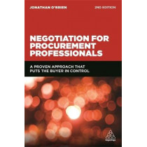 Negotiation for Procurement Professionals: A Proven Approach that Puts the Buyer in Control by Jonathan O'Brien, 9780749477301