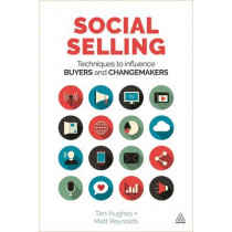 Social Selling: Techniques to Influence Buyers and Changemakers by Tim Hughes, 9780749478018