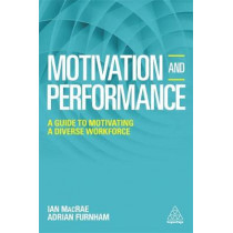 Motivation and Performance: A Guide to Motivating a Diverse Workforce by Adrian Furnham, 9780749478131