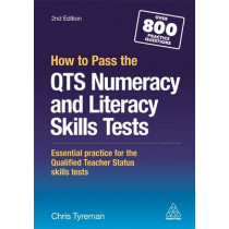 How to Pass the QTS Numeracy and Literacy Skills Tests: Essential Practice for the Qualified Teacher Status Skills Tests by Chris John Tyreman, 9780749478292