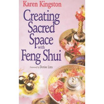 Creating Sacred Space With Feng Shui by Karen Kingston, 9780749916015