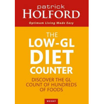 The Low-GL Diet Counter: Discover the GL count of hundreds of foods by Patrick Holford, 9780749926786