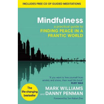 Mindfulness: A practical guide to finding peace in a frantic world by J. Mark G. Williams, 9780749953089