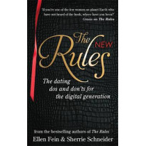 The New Rules: The dating dos and don'ts for the digital generation from the bestselling authors of The Rules by Ellen Fein, 9780749957247