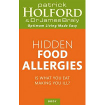 Hidden Food Allergies: Is what you eat making you ill? by Patrick Holford, 9780749958152
